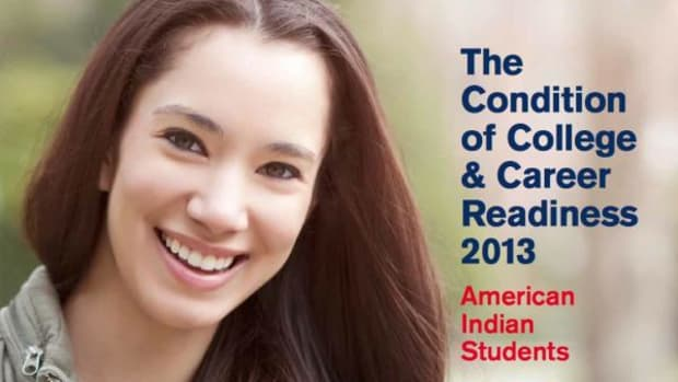 """The American College Testing (ACT) recently came out with its first-ever report on the academic preparation of Indian students for college study. It is called """"The Condition of College & Career Readiness 2013: American Indian Students."""""""