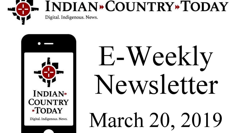Indian Country Today E-Weekly Newsletter for March 20, 2019