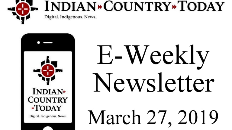 Indian Country Today E-Weekly Newsletter for March 27, 2019