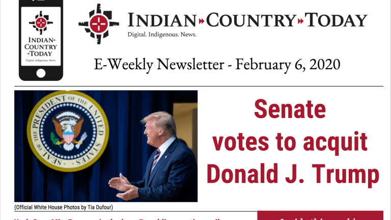 Indian Country Today E-Weekly Newsletter for February 6, 2020