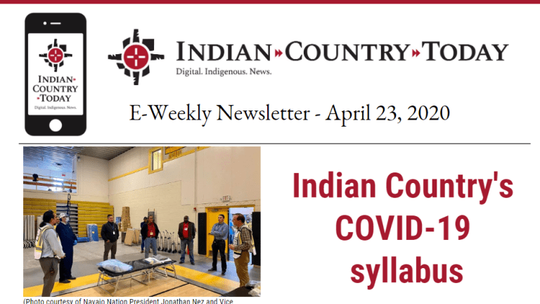 Indian Country Today E-Weekly Newsletter for April 23, 2020