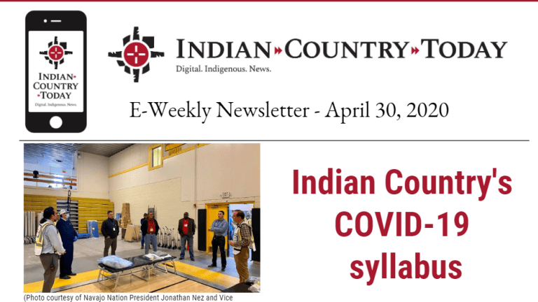 Indian Country Today E-Weekly Newsletter for April 30, 2020