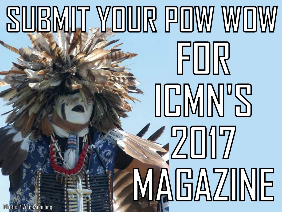 Submit your updated pow wow information for ICMN's 2017 magazine. Photo Vincent Schilling