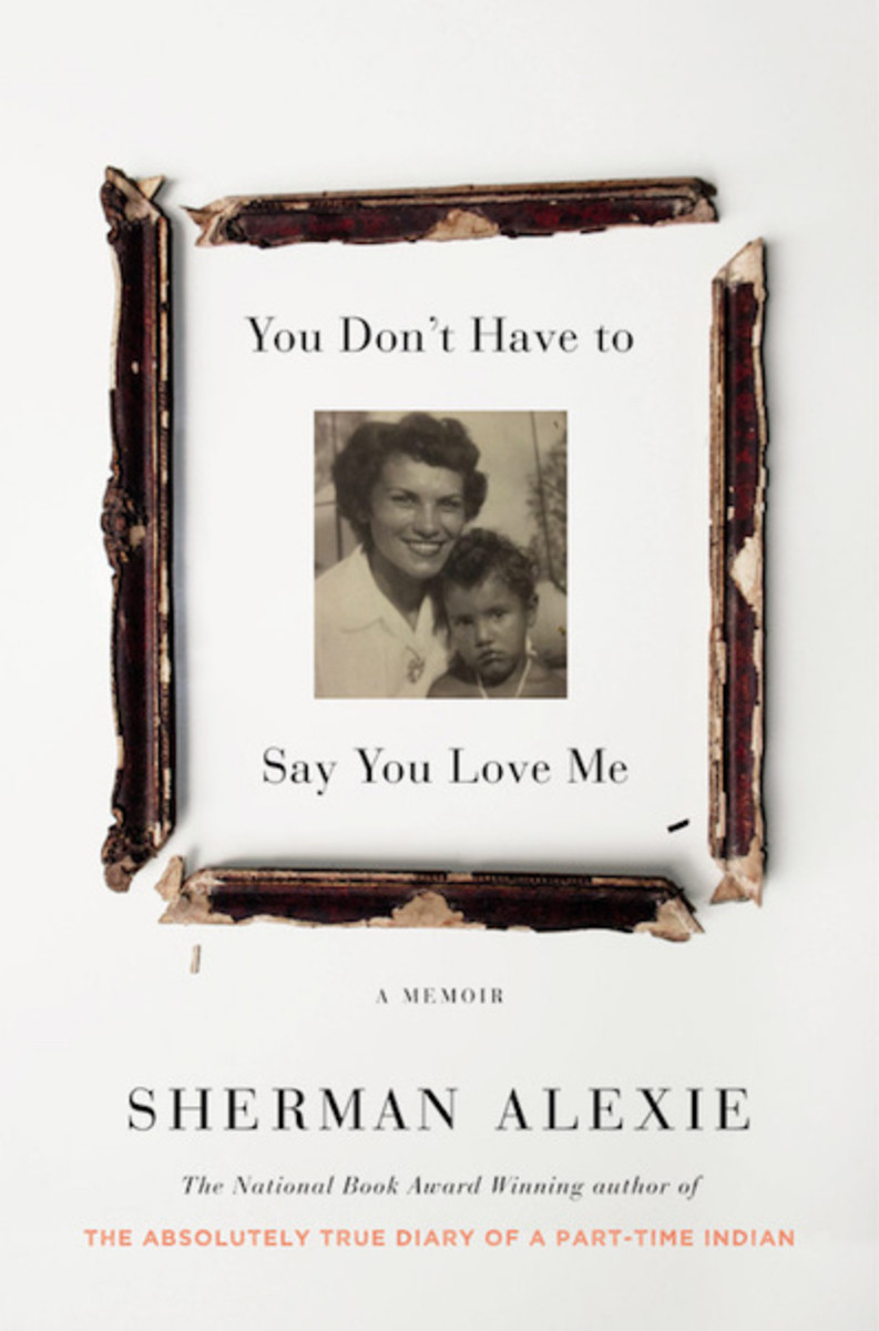 Sherman Alexie's new memoir focuses mainly on his relationship with his mother.