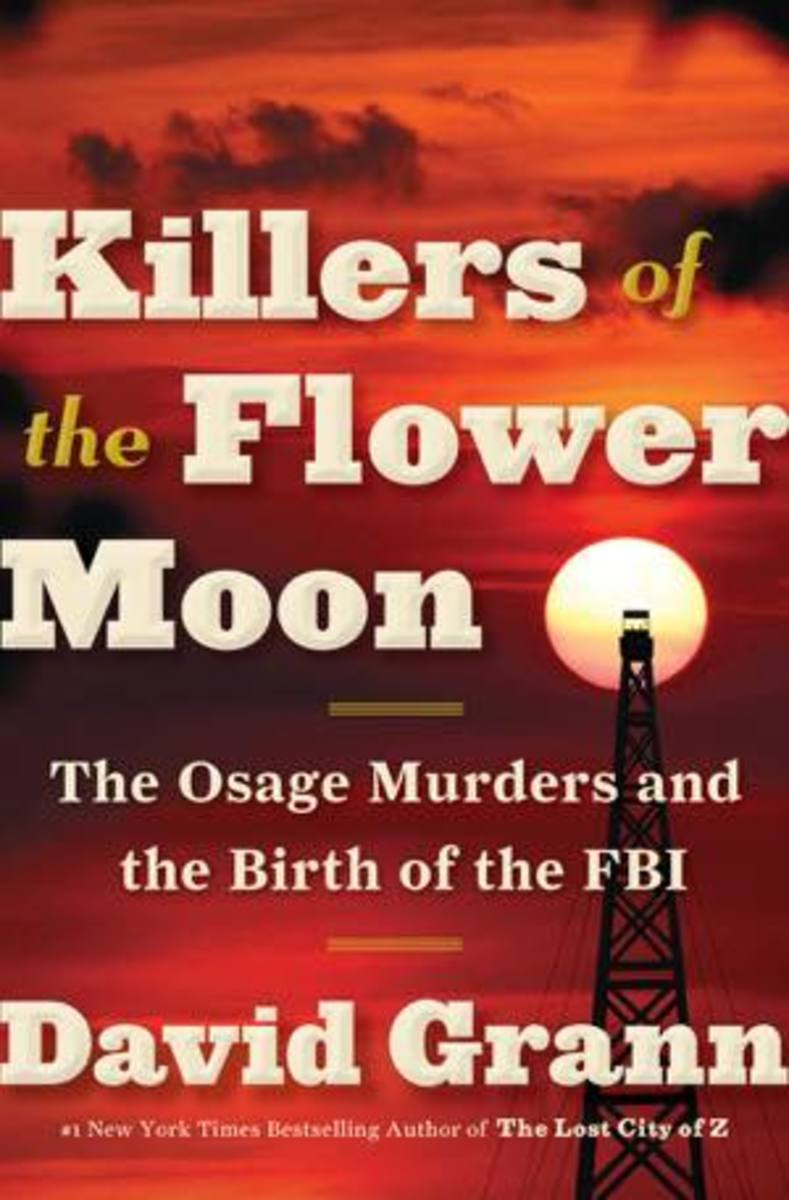 'Killers of the Flower Moon' tells the story of an Osage generation wiped out by murder for oil.