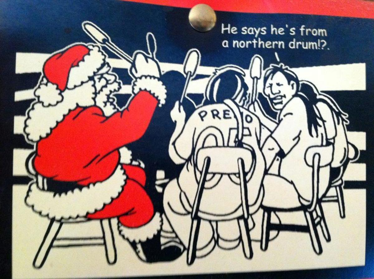 A lot of people don't realize that Santa is part of a Northern drum.