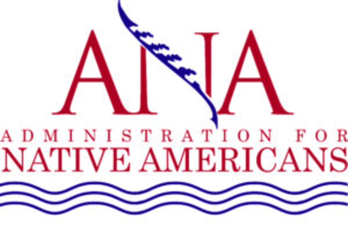 The Administration for Native Americans at the U.S. Department of Health and Human Services' Administration for Children and Families, ANA