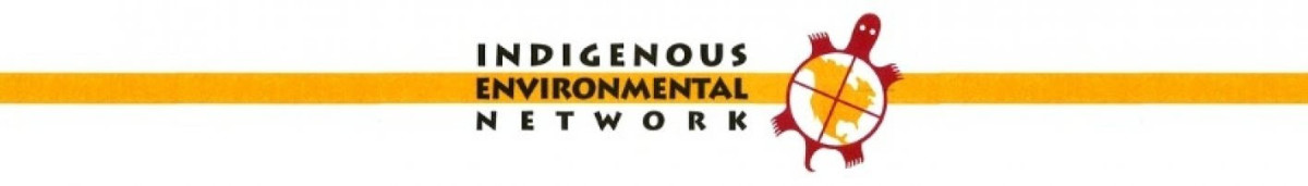 Indigenous Environmental Network ( IEN ) banner