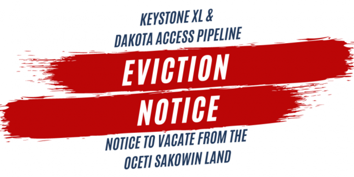 Keystone XL and Dakota Access eviction notice: Notice to vacate from Oceti Sakowin land - graphic