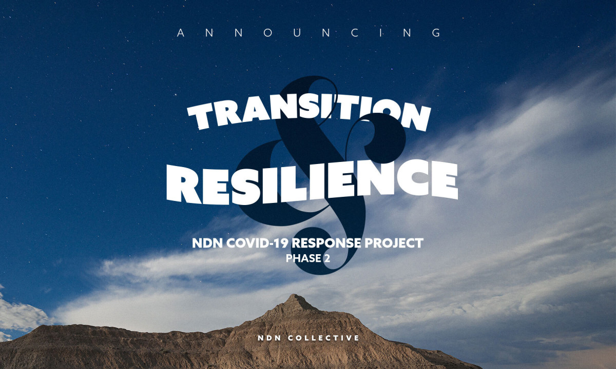 NDN Collective announces Transition & Resilience Grants, COVID-19 Response, Phase Two.