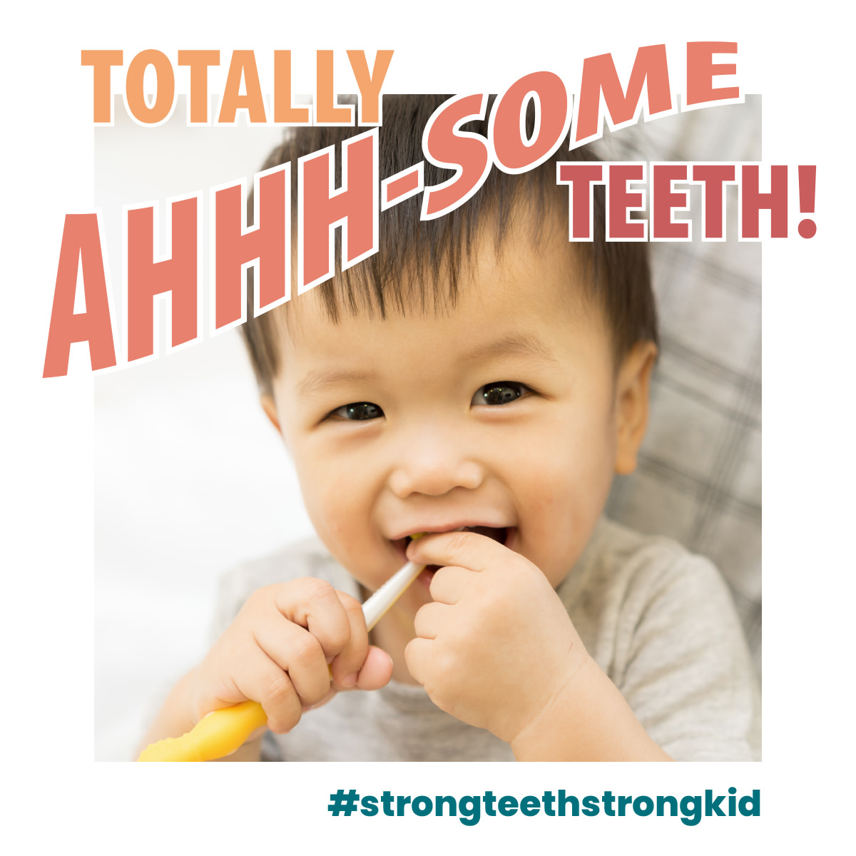 Strong Teeth Strong Kid - Totally Ahhh-some