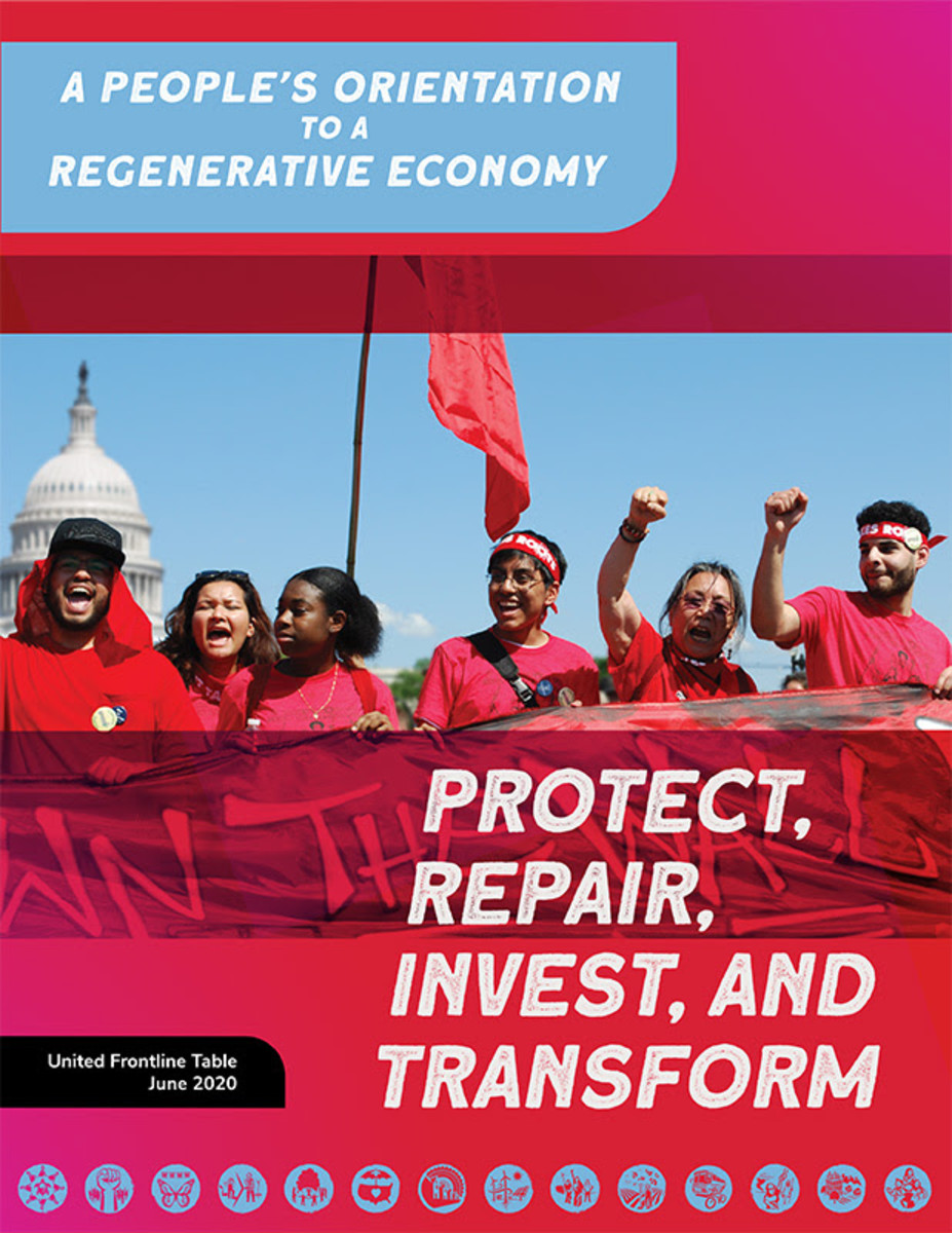 Pictured: United Frontline Table's 'A People's Orientation to a Regenerative Economy' tool for policymakers and community organization, June 2020.