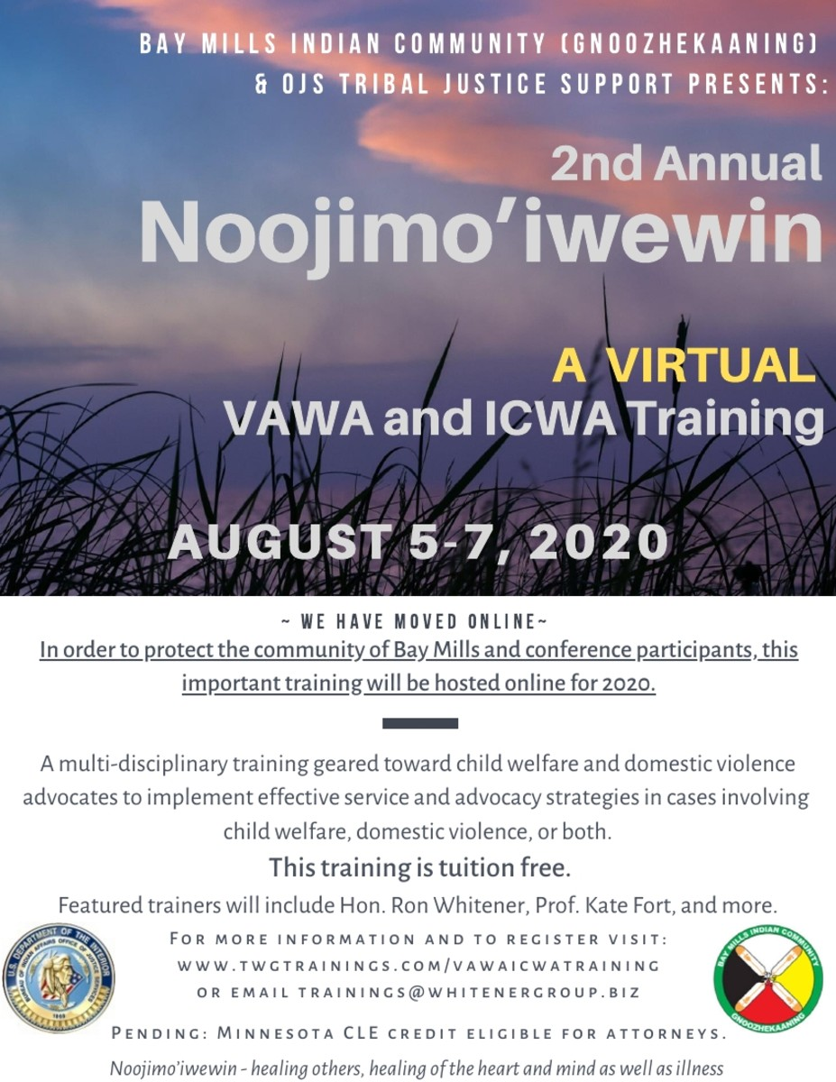 Save the date for the upcoming event Noojimo'iwewin: A Virtual Violence Against Women Act and Indian Child Welfare Act Training.