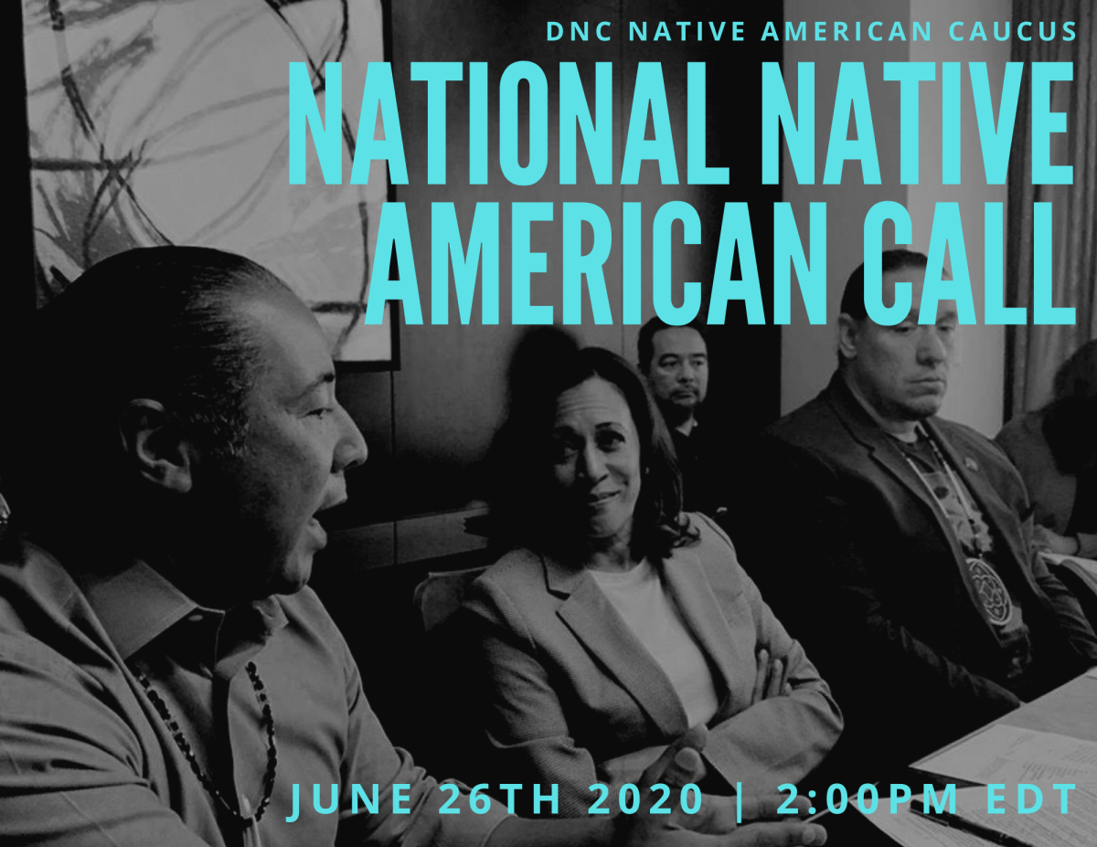 Senator Kamala Harris is the guest for the Democratic National Convention Native American Caucus monthly call scheduled for June 26 at 2:00 p.m. Eastern.