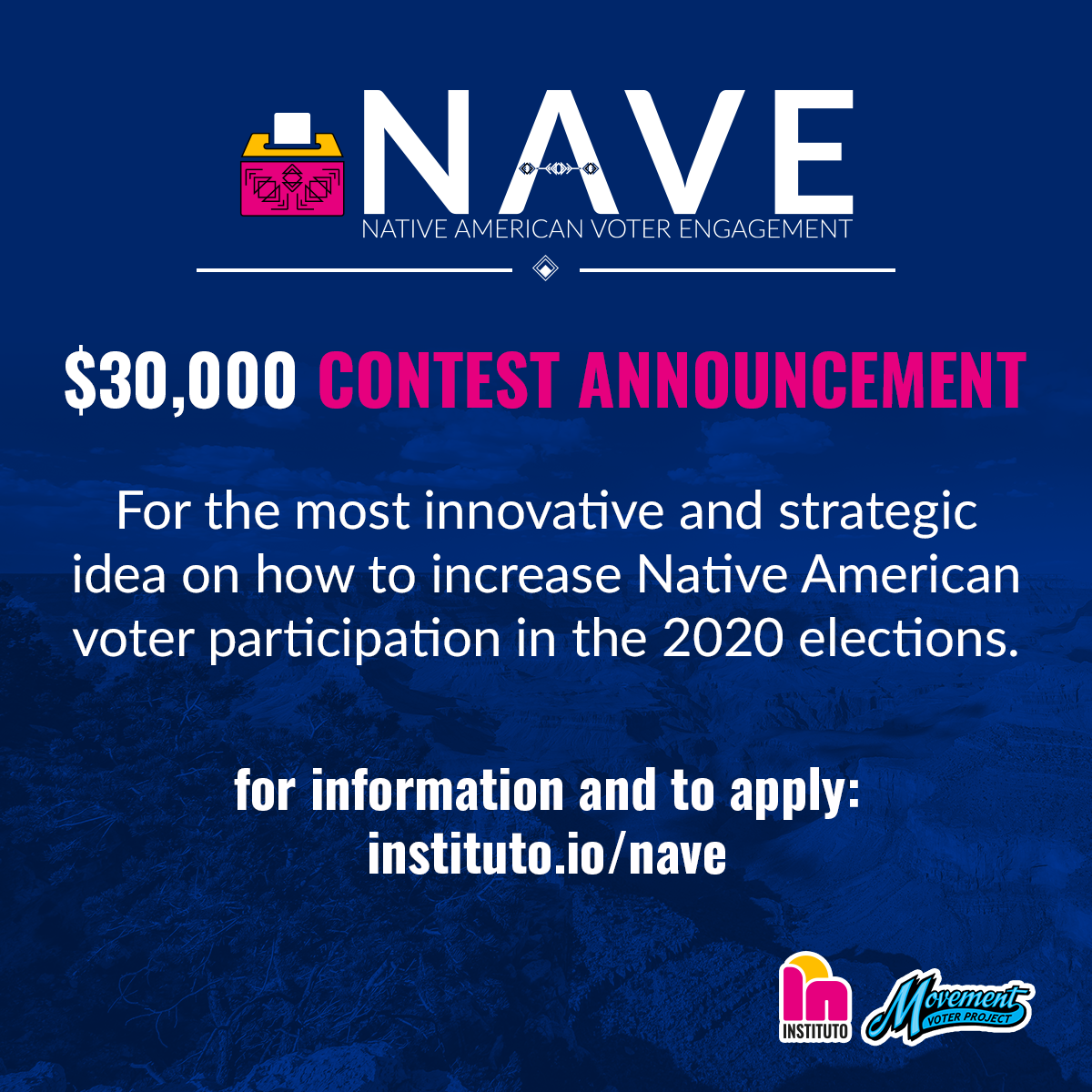 Pictured: Instituto $30,000 Native American Voter Engagement contest announcement.