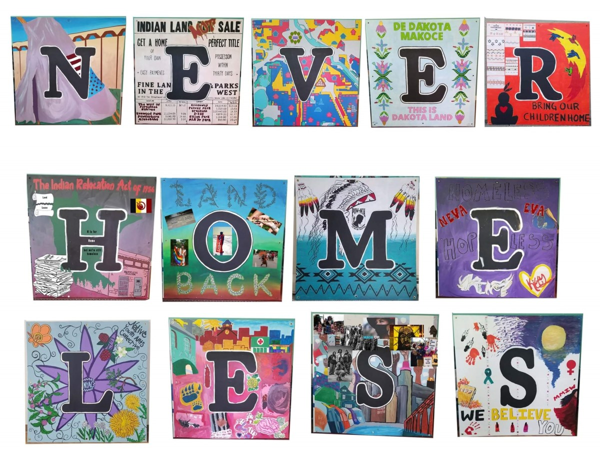 """An art installation spelling out """"Never Homeless Before 1492"""" is set to go up in the fall 2021 at the site of a former Indigenous homeless camp known as """"The Wall of the Forgotten Natives"""" in Minneapolis, Minnesota. The artwork, made up of individual panels painted by a cross-section of the local community, acknowledges the experiences of those impacted by the housing crisis in 2018 which led to 'The Wall' and focuses attention on homelessness within Indigenous communities. (Photo courtesy of Courtney Cochran)"""