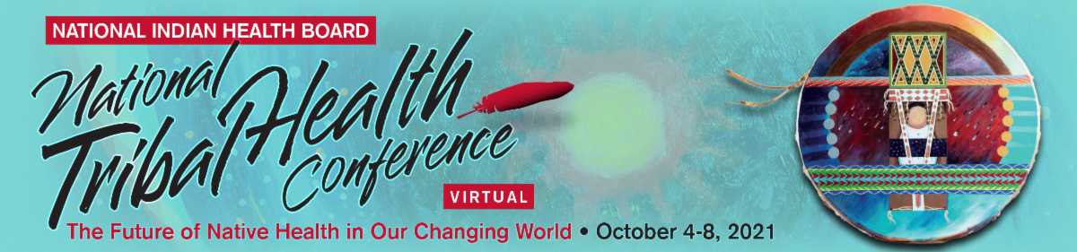 National Tribal Health Conference, October 4-8, 2021 - banner graphic