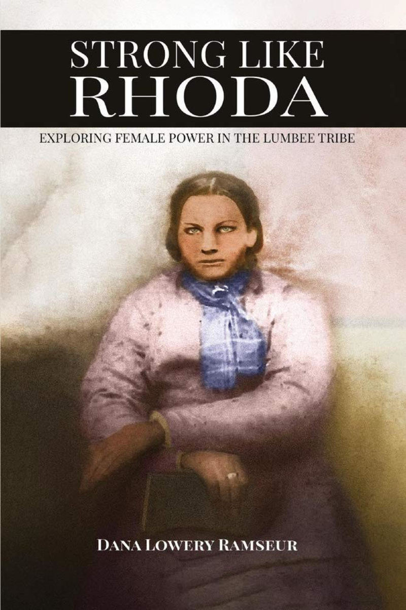 "The book cover for ""Strong Like Rhoda: Exploring Female Power in the Lumbee Tribe"" by author Dana Lowery Ramseur."