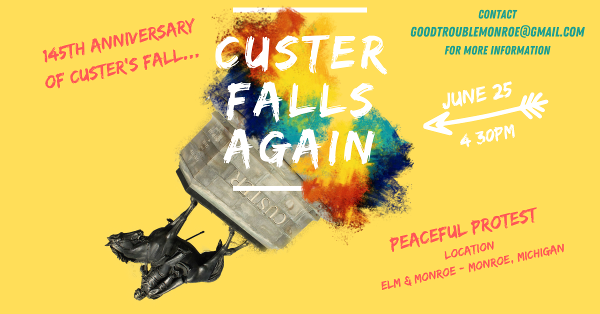 """Pictured: Custer peaceful protest flyer for the """"Custer Falls Again'' rally to be held June 25 at the Custer monument in Monroe, Michigan."""