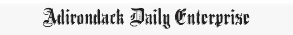 The only daily newspaper published in the Adirondack Park, Adirondack Daily Enterprise