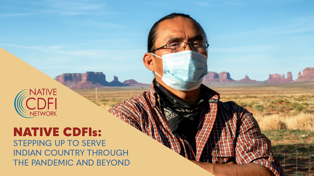 """Pictured: The cover for the Native CDFI Network report """"Native CDFI's: Stepping up to Serve Indian Country through the Pandemic and Beyond."""""""