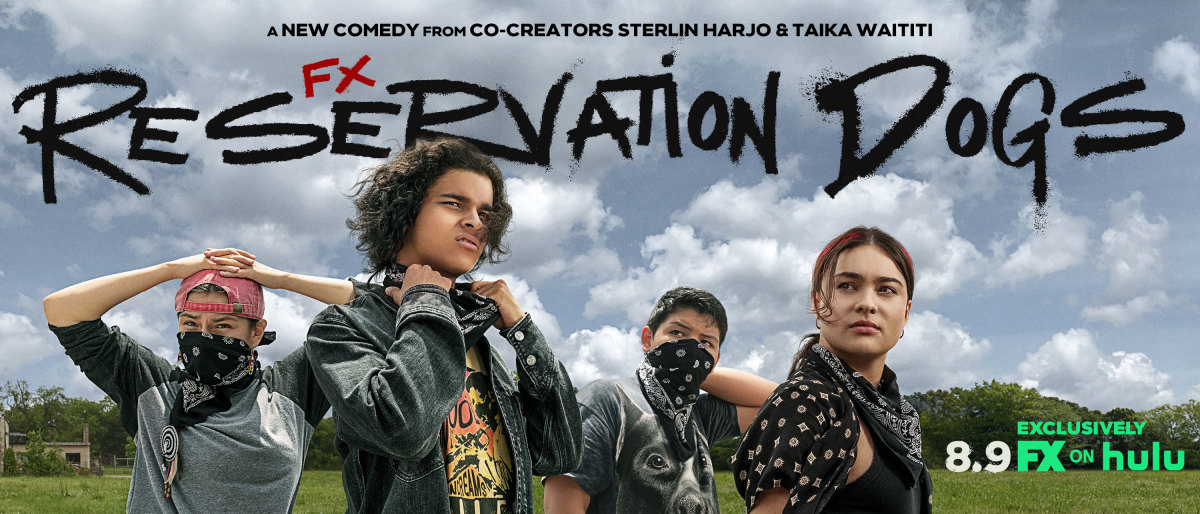 Reservation Dogs banner: (From left to right) Willie Jack portrayed by Paulina Alexis, Bear Smallhill portrayed by D'Pharaoh Woon-A-Tai, Cheese portrayed by Lane Factor and Elora Danan portrayed by Devery Jacobs.